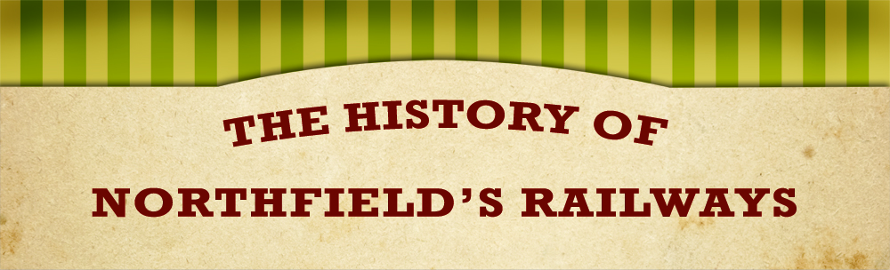 The History of Northfield's Railways